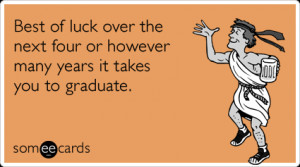 good-luck-college-stupid-party-graduate-college-ecards-someecards.png