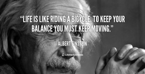 quote-Albert-Einstein-life-is-like-riding-a-bicycle-to-89.png