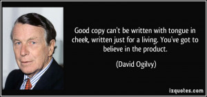 Good copy can't be written with tongue in cheek, written just for a ...