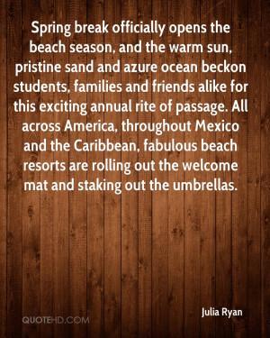 Spring break officially opens the beach season, and the warm sun ...