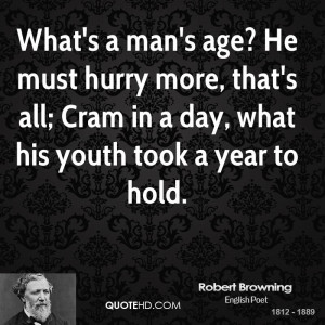 Robert Browning Age Quotes