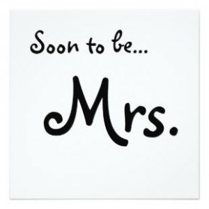 soon To Be... Mrs.