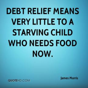 James Morris - Debt relief means very little to a starving child who ...