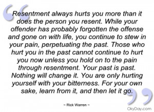 resentment always hurts you more than it rick warren