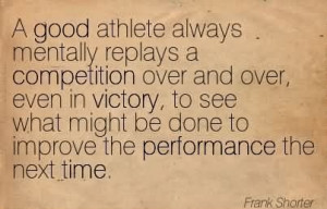 Good Athlete Always Mentally Replays A Competition Over And Over ...