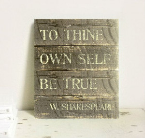 Shakespeare Classic Quote Wood Pallet Sign To Thine Own Self Be True ...