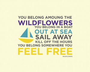 wild flowers by tom petty quote - FREE 8x10 print available for ...