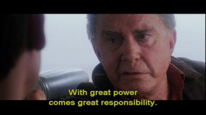 """Remember, with great power. Comes great responsibility."""" ~ Uncle Ben ..."""