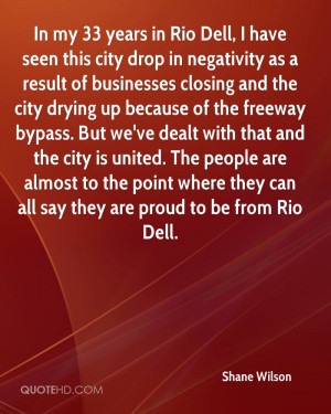 In my 33 years in Rio Dell, I have seen this city drop in negativity ...
