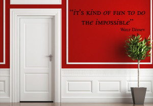 It's Kind of Fun to do The Impossible Walt Disney Quote Wall Decal