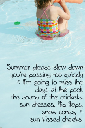 Quotes About Summer Fun Summer Please Slow Down Quote