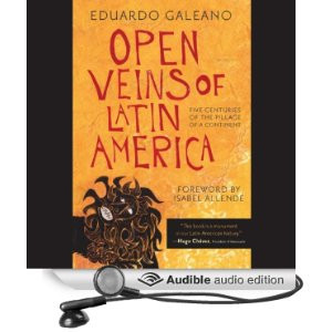 Open Veins of Latin America: Five Centuries of the Pillage of a ...