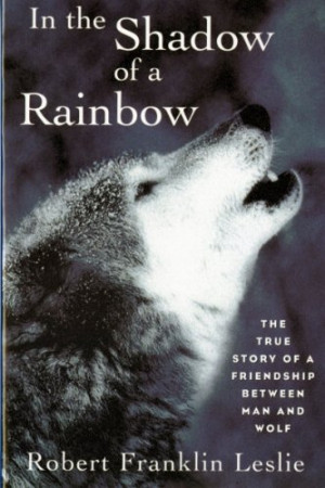 ... : The True Story of a Friendship Between Man and Wolf [Paperback
