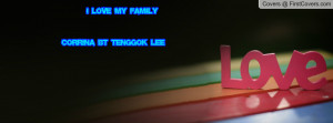 ... love my family ^^ Corrina Bt Tenggok@ Lee Facebook Quote Cover #151448