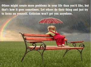 ... others do their thing and just try to focus on yourself. Criticism won