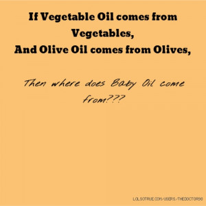If Vegetable Oil comes from Vegetables, And Olive Oil comes from ...