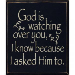 god_is_watching_sign_box.jpg#god%20watch%20over%20you