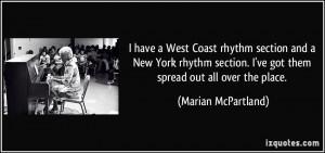 have a West Coast rhythm section and a New York rhythm section. I've ...