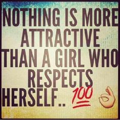 Nothing more attractive #respect #quotes