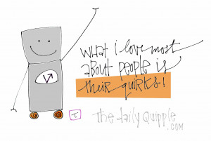 What I love most about people is their quirks!
