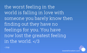 feeling in the world is falling in love with someone you barely know ...