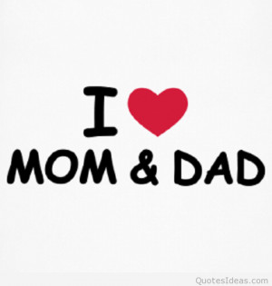 Love You Dad Quotes Loving Mom And Dad Quote