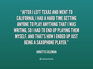quote Ornette Coleman after i left texas and went to 73712 png