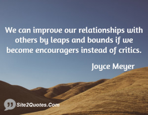 We can improve our relationships with others by leaps and bounds if we ...