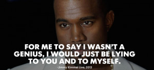 Why lie?!? 11 Ego-Inflating Quotes by Kanye West