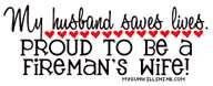 ... fire wife wife quotes firefigher wife fireman wife firefighters wife