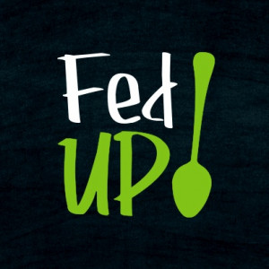 up fed up fed up fed up fed up quotes