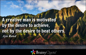 ... motivated by the desire to achieve, not by the desire to beat others