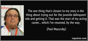 More Paul Mazursky Quotes