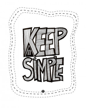 Keep it simple. Quote