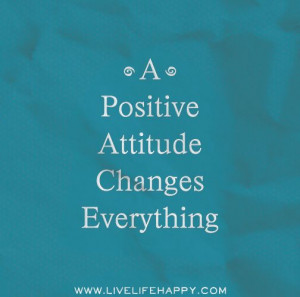 positive attitude changes everything.