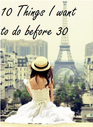 Top 10 Tuesday: Things I want to do before I turn 30