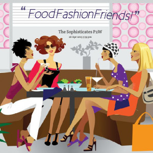 Quotes Picture: food fashion friends!