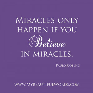 Believe In Miracles Quotes