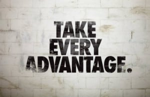 take_every_advantage_quote