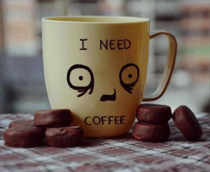 Home drink I Need Coffee Quotes