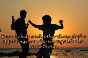 ... Quote Friday : Friendship Cherish Together The Little Things