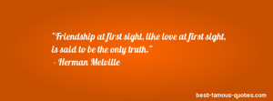 love quote -Friendship at first sight, like love at first sight, is ...