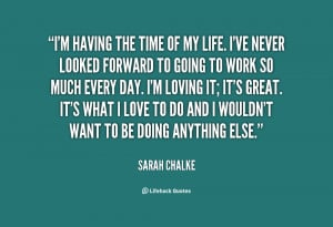 quote-Sarah-Chalke-im-having-the-time-of-my-life-70182.png