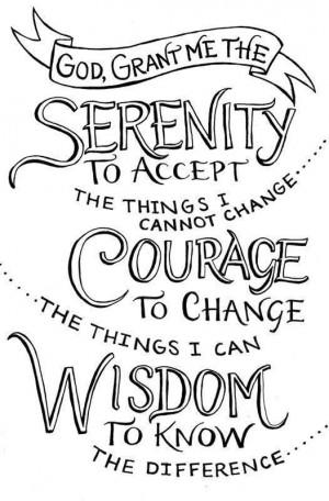 Serenity... Courage... Wisdom