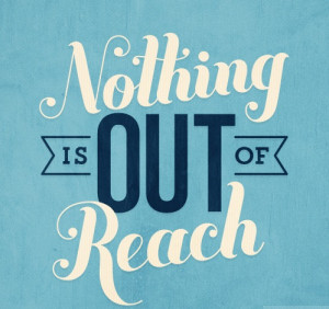 Poster>> Nothing is out of reach ~ #success #quote #taolife