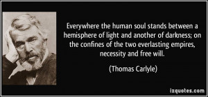 Everywhere the human soul stands between a hemisphere of light and ...