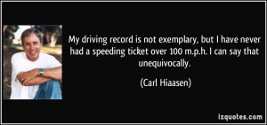 ... ticket over 100 m.p.h. I can say that unequivocally. - Carl Hiaasen