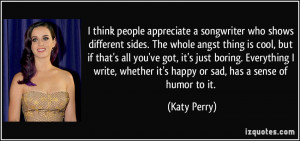 think people appreciate a songwriter who shows different sides. The ...