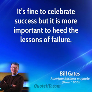 Image: bill-gates-businessman-quote-its-fine-to...ortant.jpg]