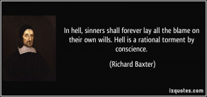 In hell, sinners shall forever lay all the blame on their own wills ...